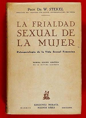La Frialdad Sexual de la Mujer. Psicopatología de la Vida Sexual Femenina / Versi&...