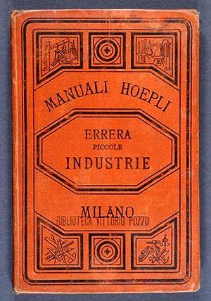 Manuale Teorico-Pratico per le Piccole Industrie: Errera, Alberto