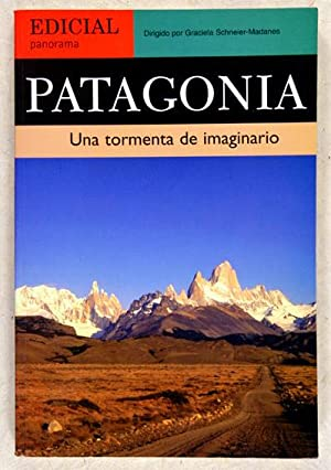 Patagonia. Una Tormenta de Imaginario: Schneier-Madanes, Graciela & Abeijón, Asencio & Aliaga, ...