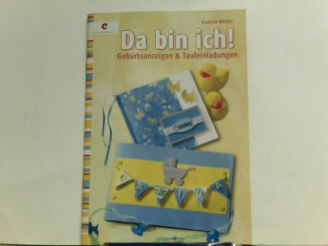 Da bin ich!: Geburtsanzeigen & Taufeinladungen - Müller, Gudrun