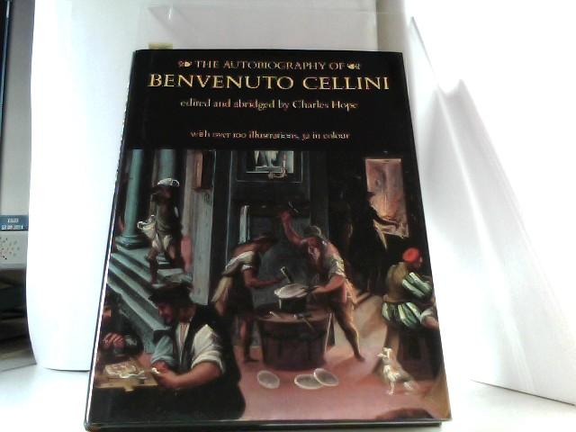 The Autobiography of Benvenuto Cellini. Edited and abridged by Charles Hope