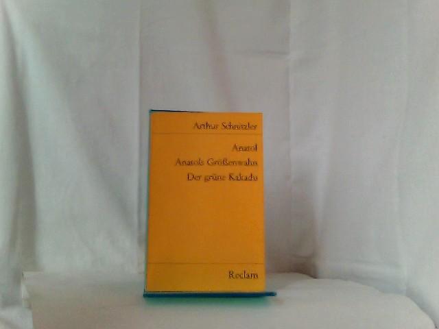 Anatol / Anatols Grössenwahn / Der grüne: Schnitzler, Arthur: