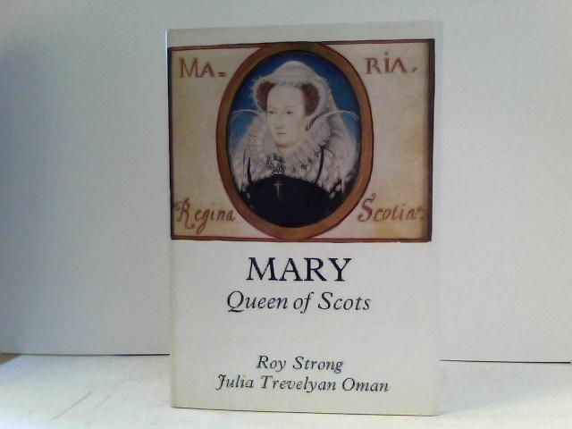 Mary - Queen of Scots - Strong, Roy and Julia Trevelyan Oman