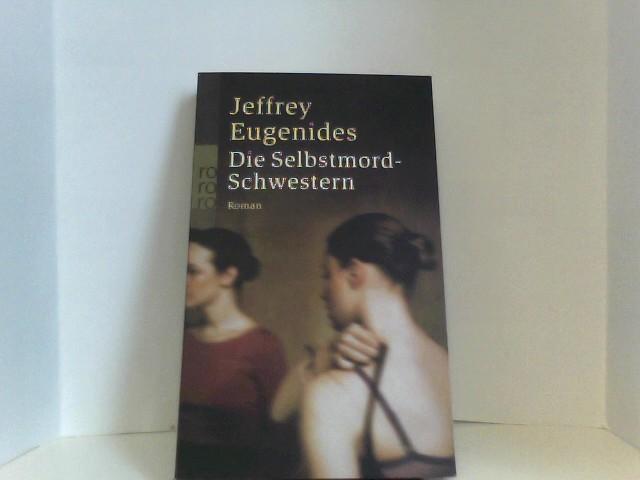 Die Selbstmord-Schwestern: Eugenides, Jeffrey: