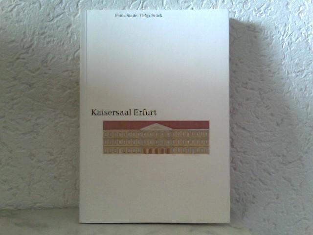 Kaisersaal Erfurt - Ein historischer Streifzug - Stade, Heinz und Helga Brück