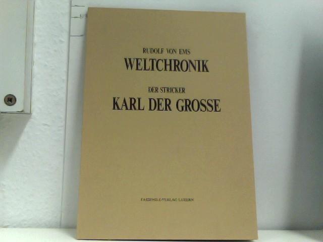Rudolf von Ems: Weltchronik. Der Stricker: Karl: Hrsg. Faksimile Verlag