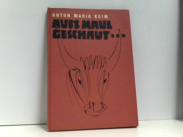 Aufs Maul geschaut. Betrachtungen zu Redensarten vom Mittelrhein - Keim, Anton Maria