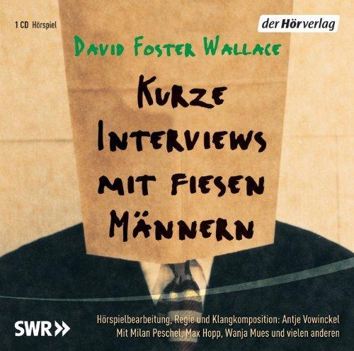 Kurze Interviews mit fiesen Männern - Wallace, David Foster und Antje Vowinckel