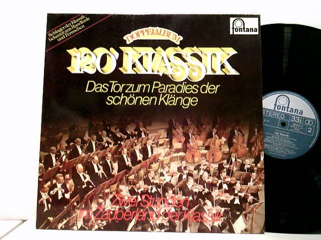 120' Klassik - Das Tor Zum Paradies Der Schönen Klänge - Zwei Stunden Im Zauberland Der Klassik