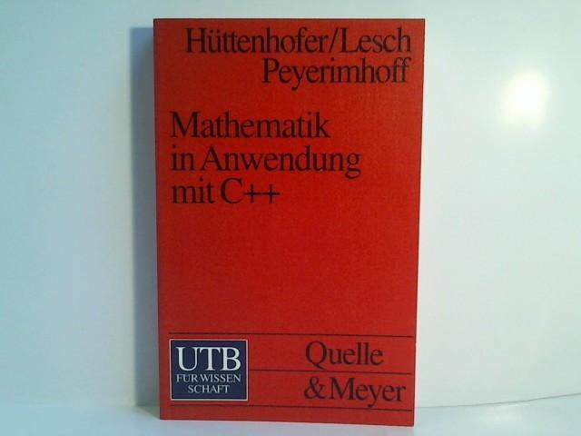 Mathematik in Anwendung mit C++. Algorithmen aus Analysis und Zahlentheorie