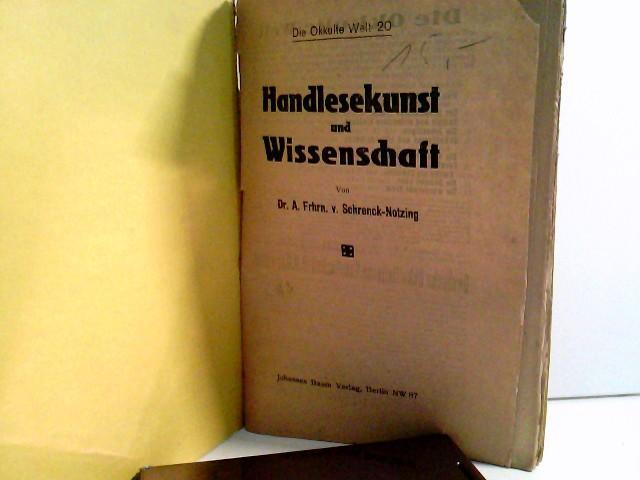Handlesekunst und Wissenschaft. Die okkulte Welt No: Schrenck-Notzing, A. Frhr.
