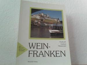 Wein-Franken. Zum Kennenlernen und Genießen.: Hubert Griebel, Bernhard