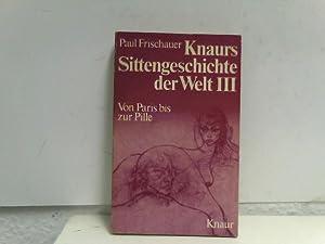 Knaurs Sittengeschichte der Welt Band 3 : Frischauer, Paul: