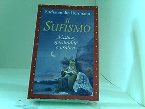 Il sufismo. Mistica, spiritualità e pratica: Herrmann, Burhanuddin: