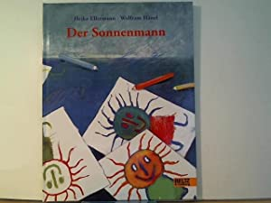 Der Sonnenmann: Vierfarbiges Bilderbuch: Hänel, Wolfram, Heike Ellermann und Heike Ellermann: