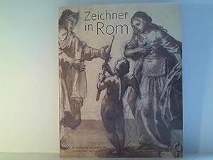 Zeichner in Rom 1550-1700: Staatliche, Graphische Sammlung