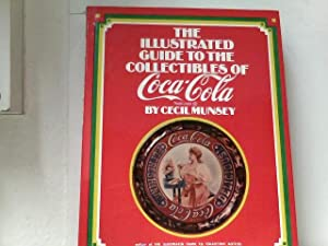 The illustrated Guide to the Collectibles of Coca-Cola.