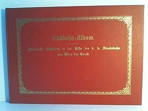 Südbahn-Album. Malerische Ansichten in der Nähe der: Fiedler und Chapuy:
