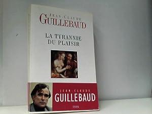 La Tyrannie du Plaisier: Gullibaud, Jean Claude: