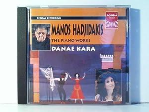 Klavierwerke: Danae, Kara und