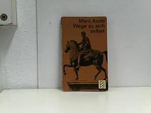 Kaiser Marc Aurel. Wege zu sich selbst.: Marc, Aurel: