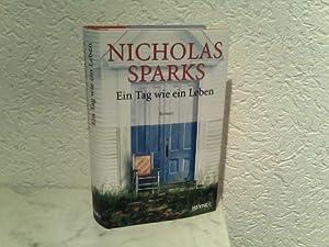 Ein Tag wie ein Leben Roman: Sparks, Nicholas: