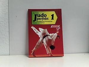 Judo perfekt 1: Grundlegende Bewegungsformen und Go-kyo: Fuchs, Kurt:
