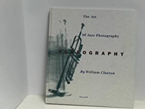 Claxography: Art of Jazz Photography: Claxton, William: