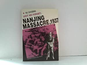 Lest We Forget: Nanjing Massacre, 1937: Lin, Wusun and