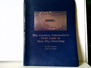 1000+ - The Amateur Astronomer's Field Guide: Lorenzin, Tom and