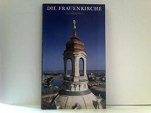 Die Frauenkirche zu Dresden: Geschichte und Wiederaufbau: Stiftung, Frauenkirche Dresden,