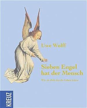 Sieben Engel hat der Mensch: Wolff, Uwe: