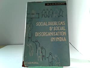 Social Problems and Social Disorganisation in India.: Mamoria, Dr. C.B.:
