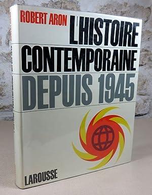 L'histoire contemporaine depuis 1945.: ARON Robert