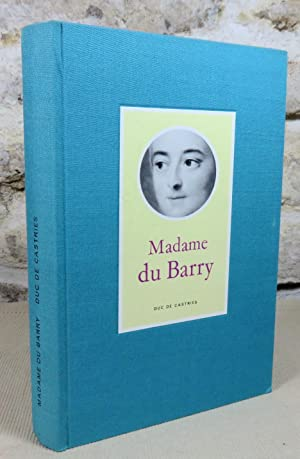 Madame du Barry.: Duc De CASTRIES,