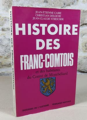 Histoire des Franc-Comtois et des habitants du: CAIRE Jean-Etienne, DELOCHE