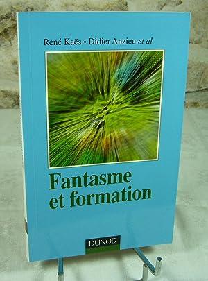 Fantasme et formation.: KAES René, ANZIEU Didier