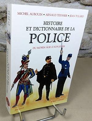 Histoire et dictionnaire de la police du: AUBOUIN Michel, TEYSSIER