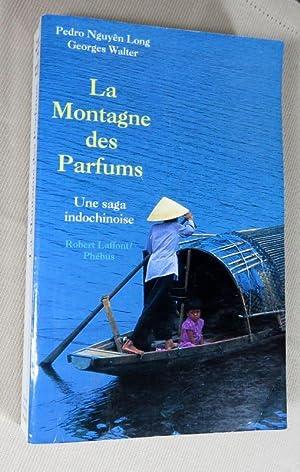 La montagne des parfums. Une saga indochinoise.: Pedro Nguyen Long,