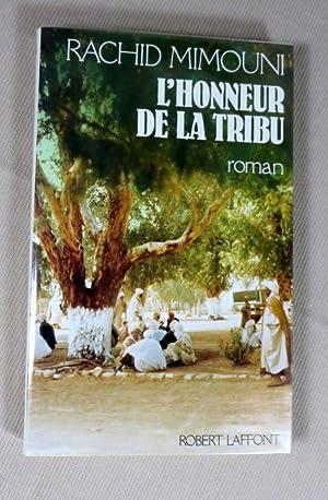 L'honneur de la tribu.: MIMOUNI Rachid
