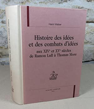 Histoire des idées et des combats d'idées: WEBER Henri