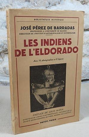 Les indiens de l'Eldorado. Etude historique et: José Pérez de