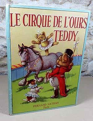 Le cirque de l'ours Teddy.: KENNEDY A.E., WICKHAM