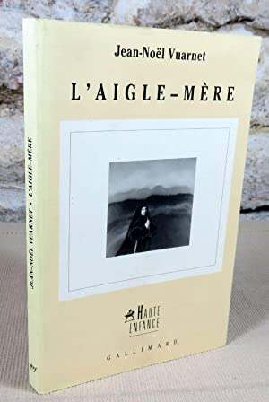 L'aigle-mère.: VUARNET Jean-Noël