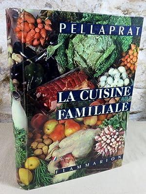 La cuisine familiale et pratique, 500 recettes: PELLAPRAT Henri-Paul