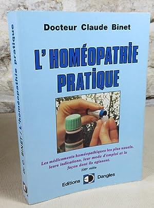 L'homéopathie pratique.: BINET Claude