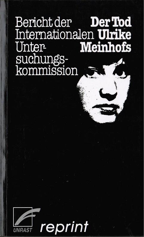 Der Tod Ulrike Meinhofs -Bericht der Internationalen Untersuchungskommission