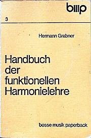 Handbuch der funktionellen Harmonielehre. Bosse-Musik-Paperback ; 3 - Grabner, Hermann