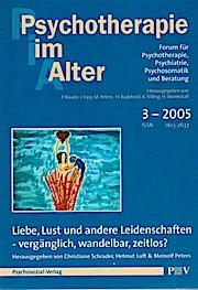 Psychotherapie im Alter. Forum für Psychotherapie, Psychatrie, Psychosomatik und Beraturn; 3/2005