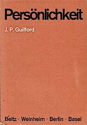 Persönlichkeit : Logik, Methodik u. Ergebnisse ihrer: Guilford, Joy Paul: